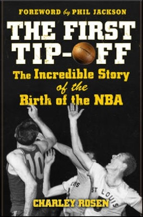 Rosen, Charley First tip-off: the incredible story of the birth of the nba 9780071487856