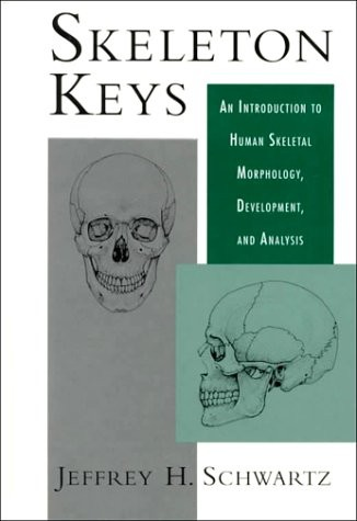 Skeleton Keys: An Introduction to Human Skeletal Morphology, Development and Analysis