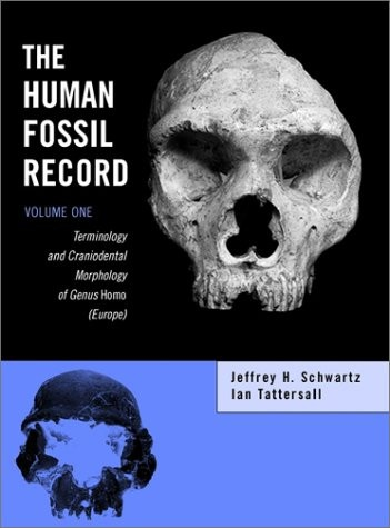 The Human Fossil Record, Volume 1, Terminology and Craniodental Morphology of Genus Homo