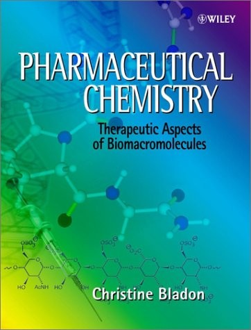 Christine Bladon Pharmaceutical Chemistry: Therapeutic Aspects of Biomacromolecules 9780471496373