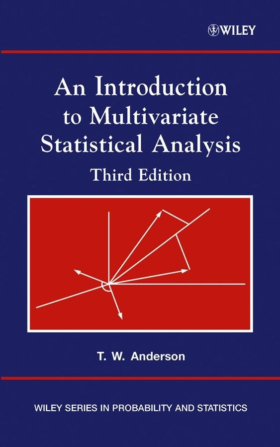 An Introduction to Multivariate Statistical Analysis, Third Edition