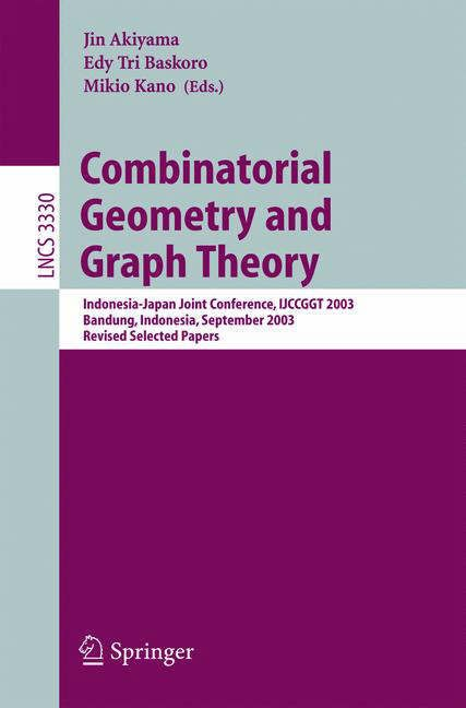 Combinatorial Geometry and Graph Theory / Indonesia-Japan Joint Conference, IJCCGGT 2003, Bandung, Indonesia, September 13-16, 2003, Revised Selected Papers