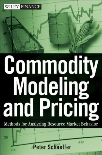 Commodity Modeling and Pricing: Methods for Analyz ing Resource Market Behavior