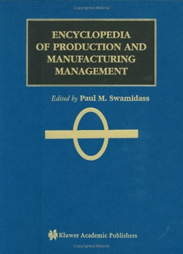Encyclopedia of Production and Manufacturing Management