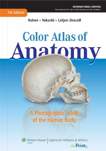 Color Atlas of Anatomy: A Photographic Study of the Human Body, International Edition