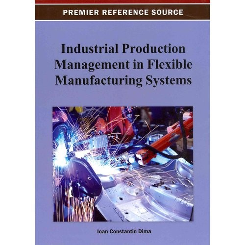 Industrial Production Management In Flexible Manufacturing Systems