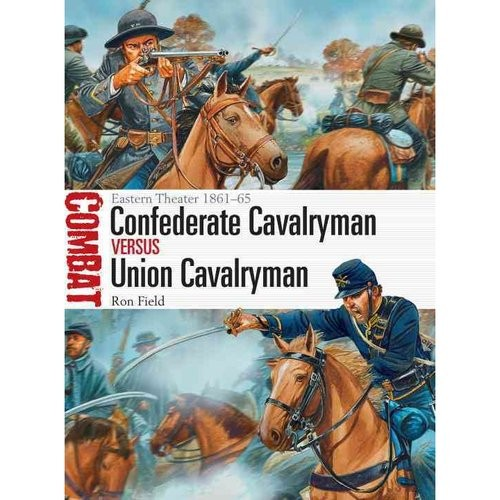 Confederate Cavalryman vs Union Cavalryman 9781472807311