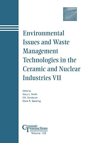 Smith Environmental Issues and Waste Management Technologies in the Ceramic and Nuclear Industries  VII - Ceramic Transactions V132 9781574981469