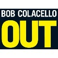 Bob Colacello`s Out