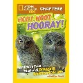 National Geographic Kids Chapters: Hoot, Hoot, Hooray!: And More True Stories of Amazing Animal Rescues