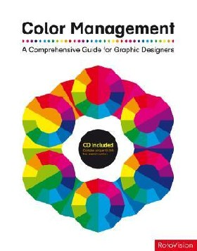 Color Management: A Comprehensiv Guide for Graphic Designers + CD